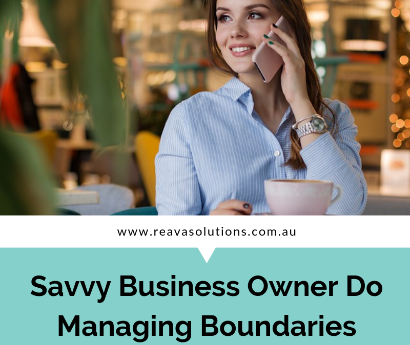 Savvy Business Owner Do Managing Boundaries