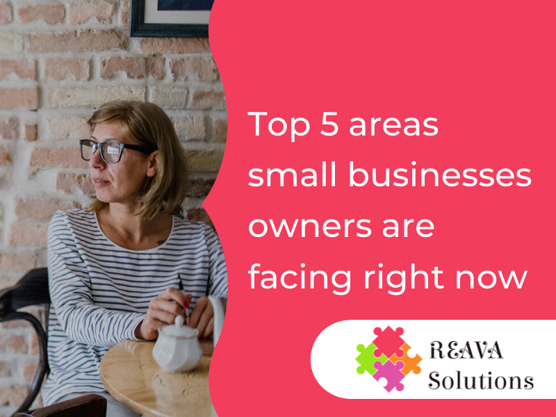 Top 5 areas small businesses owners are facing right now