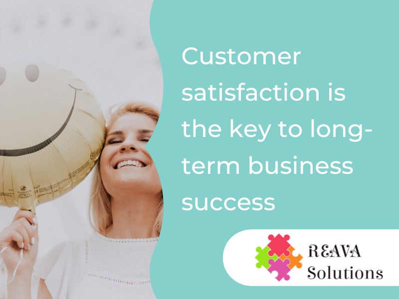 Customer satisfaction is the key to long-term business success