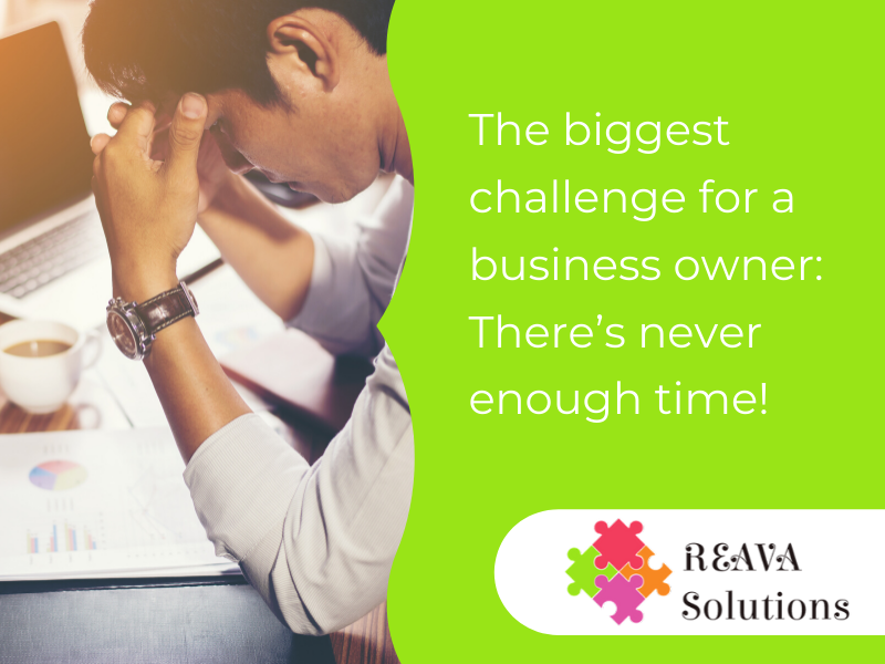 The biggest challenge for a business owner: There's never enough time!