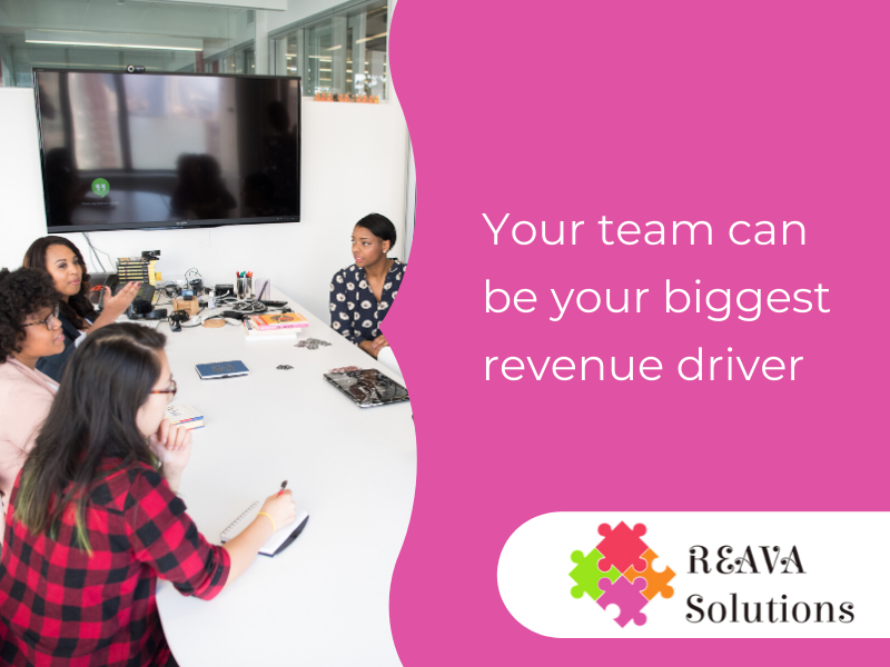 Your team can be your biggest revenue driver