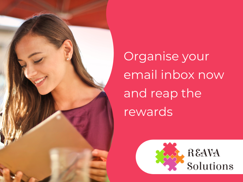 Organise your email inbox now and reap the rewards