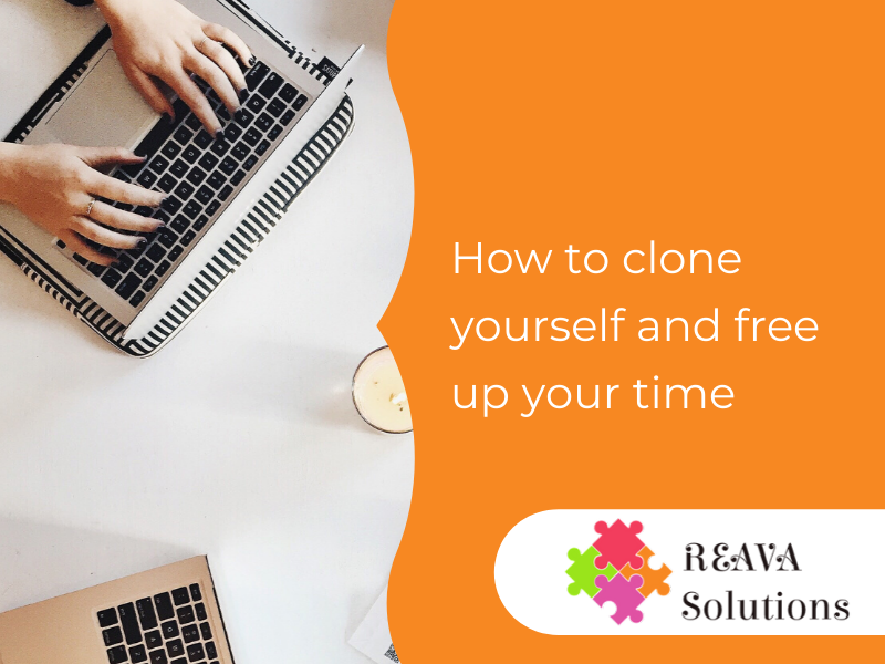 How to clone yourself and free up your time