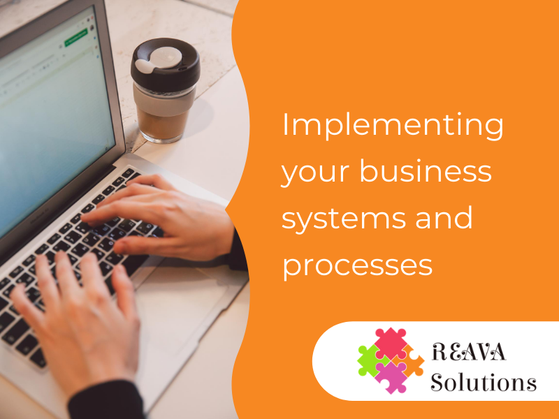 Implementing your business systems and processes