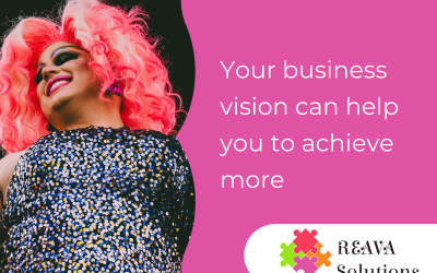Your business vision can help you to achieve more