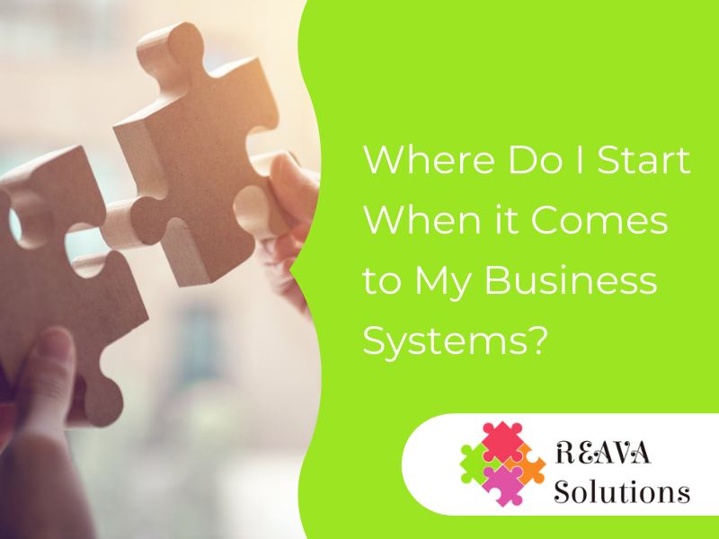 Where Do I Start When it Comes to My Business Systems