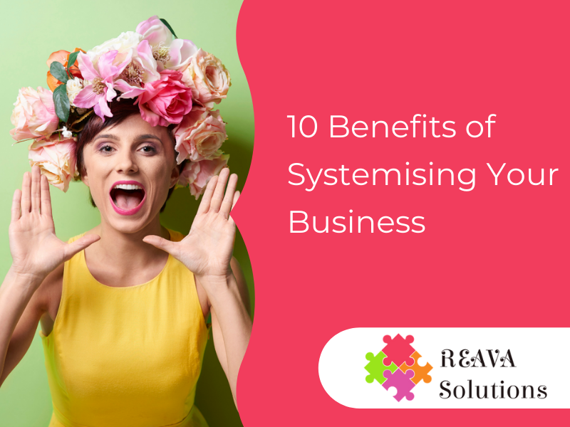 10 Benefits of Systemising Your Business