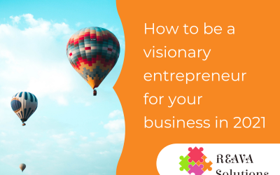How to be a visionary entrepreneur for your business in 2021