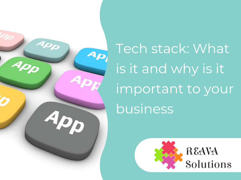 Tech stack: What is it and why is it important to your business