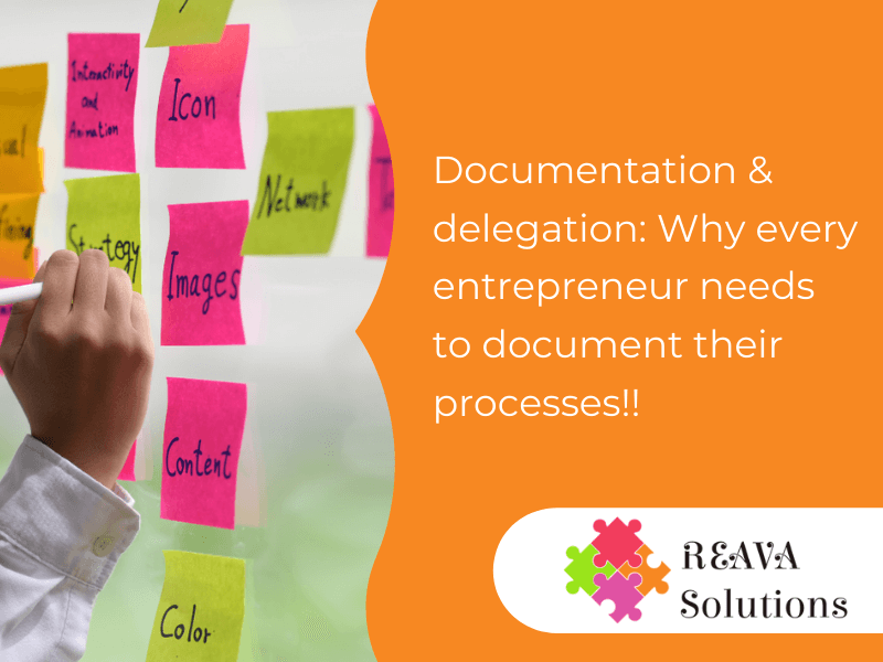 Documentation & delegation: Why every entrepreneur needs to document their processes!!
